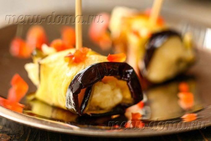 Рулетики из баклажанов с сыром и чесноком: 12 рецептов с фото