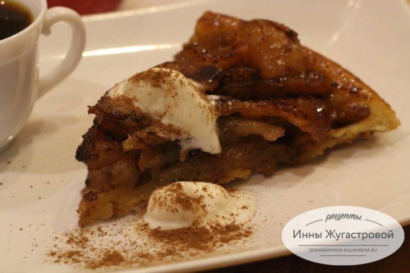Тарт татен – классический рецепт с яблоками. как приготовить грушевый, луковый, банановый и вишневый тарт татен?